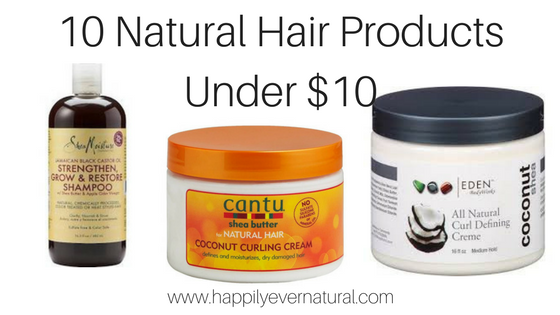 10 Products Under 10 For Natural Hair Happily Ever Natural